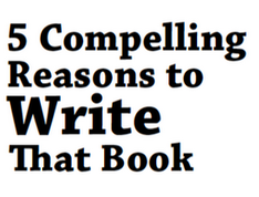 Title: 5 Compelling Reasons to Write That Book